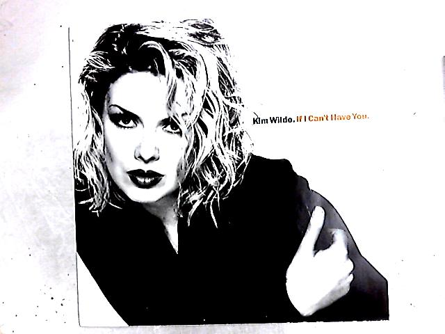 If I Can't Have You 12in By Kim Wilde