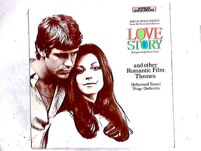 Plays Theme & Music From The Paramount Picture Love Story And Other Romantic Film Favorites From Movie Sound Track Scores LP By The Hollywood Sound Stage