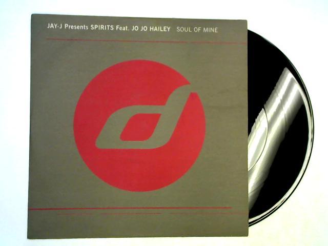 Soul Of Mine 12in 1st by Jay-J pres. Spirits ft. Jo Jo Hailey