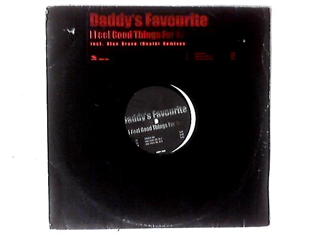 I Feel Good Things For You 12in by Daddy's Favourite