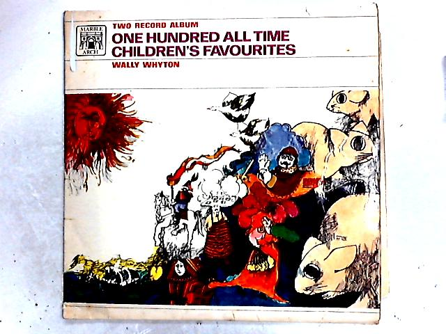 One Hundred All Time Children's Favourites 2LP By Wally Whyton