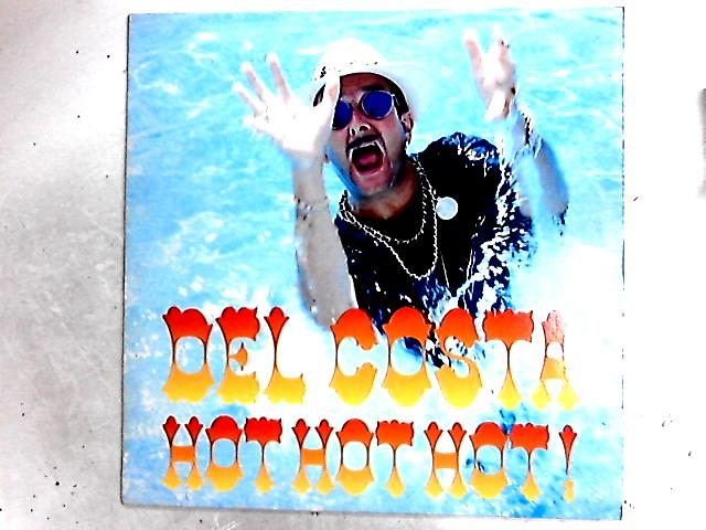 Hot Hot Hot! 12in by Del Costa
