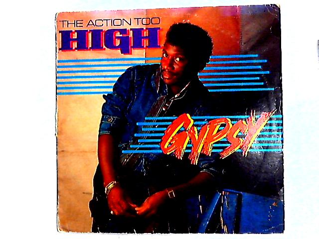 The Action Too High LP By Gypsy
