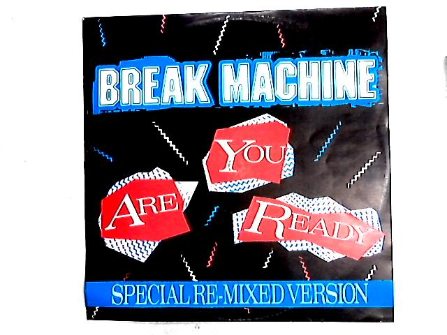Are You Ready (Special Re-mixed Version) 12in by Break Machine