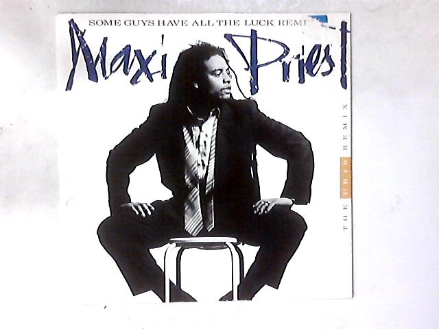 Some Guys Have All The Luck (The UB40 Remix) 12in By Maxi Priest