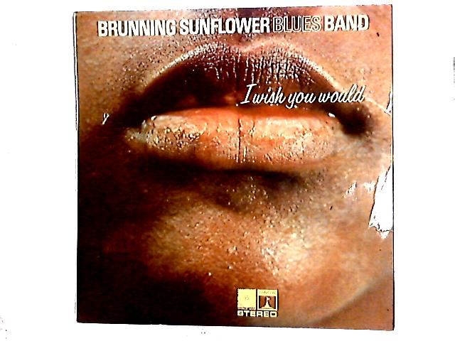 I Wish You Would LP by Brunning Sunflower Blues Band