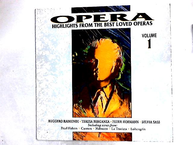 Opera - Highlights From The Best Loved Operas Volume 1 Comp By Various