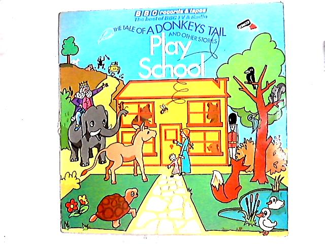 The Tale Of A Donkey's Tail And Other Stories From Play School LP By Various