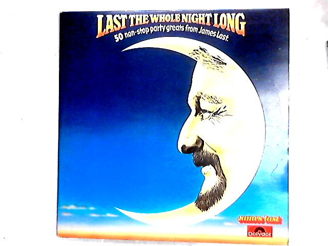 Last The Whole Night Long: 50 Non-Stop Party Greats From James Last 2LP Comp By James Last
