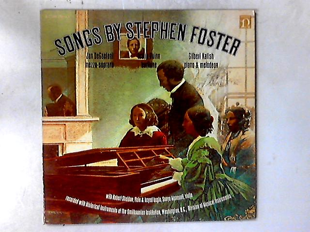 Songs By Stephen Foster (1826-1864) LP By Stephen Foster