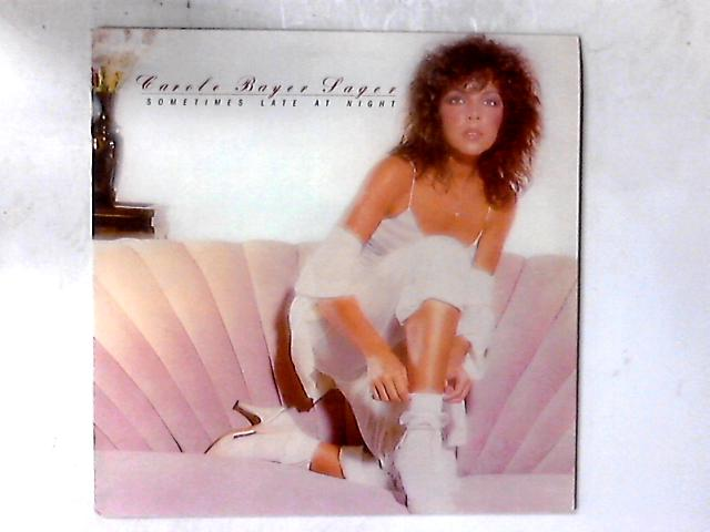 Sometimes Late At Night LP By Carole Bayer Sager