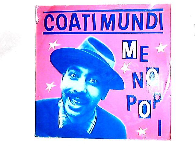 Me No Pop I 12in By Coati Mundi