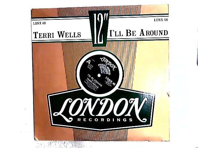 I'll Be Around 12in By Terri Wells