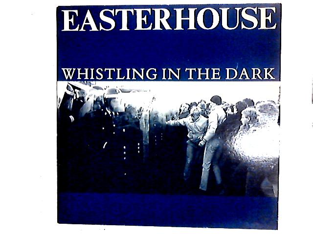 Whistling In The Dark 12in By Easterhouse