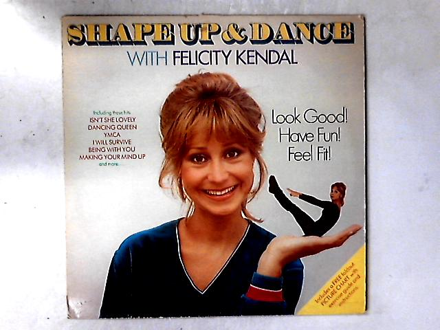 Shape Up And Dance With Felicity Kendal LP + BOOKLET by Felicity Kendal