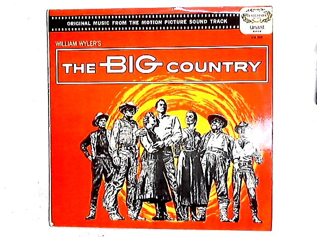 Original Music From The Motion Picture Soundtrack The Big Country LP By Jerome Moross