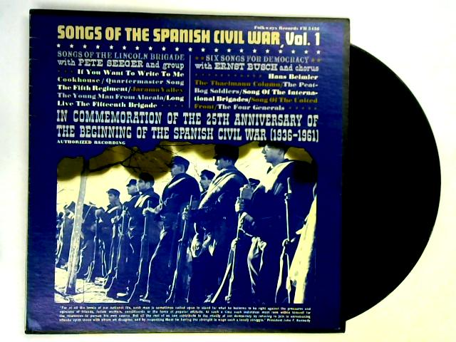 Songs Of The Spanish Civil War, Vol. 1: Songs Of The Lincoln Brigade, Six Songs For Democracy LP by Pete Seeger & Group, Ernst Busch & Chorus