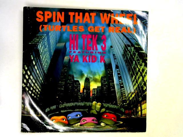 Spin That Wheel (Turtles Get Real) 12in 1st By Hi Tek 3 ft. Ya Kid K