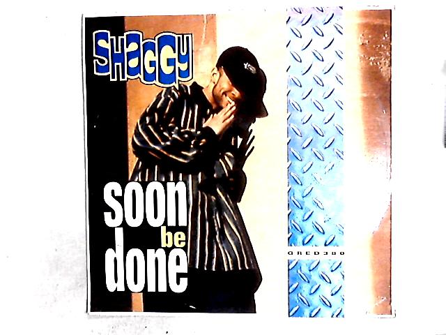 Soon Be Done 12in By Shaggy