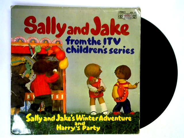From The ITV Children's Series: Sally & Jake's Winter Adventure And Harry's Party LP By Sally & Jake