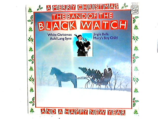 A Merry Christmas And A Happy New Year From The Band Of The Black Watch LP by The Band Of The Black Watch