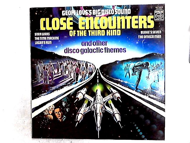 Close Encounters Of The Third Kind And Other Disco Galactic Themes LP By Geoff Love's Big Disco Sound
