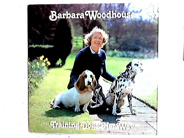 Training Dogs Her Way LP Gat By Barbara Woodhouse
