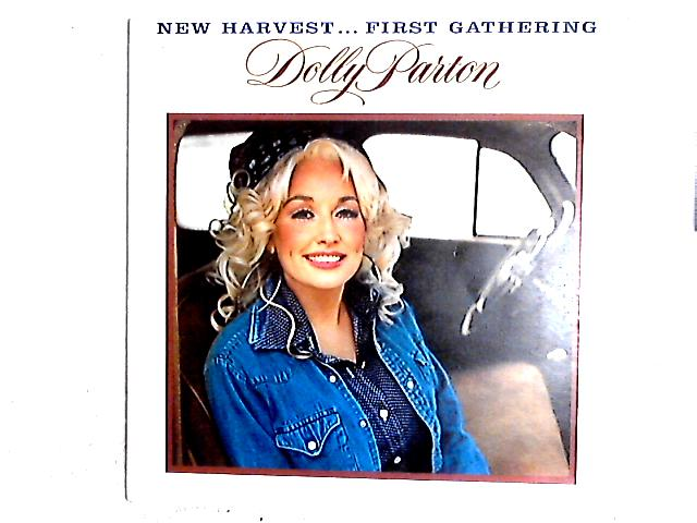 New Harvest ... First Gathering By Dolly Parton