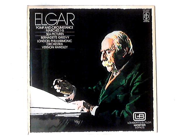 Pomp And Circumstance Marches 1 - 5 / Sea Pictures LP by Sir Edward Elgar