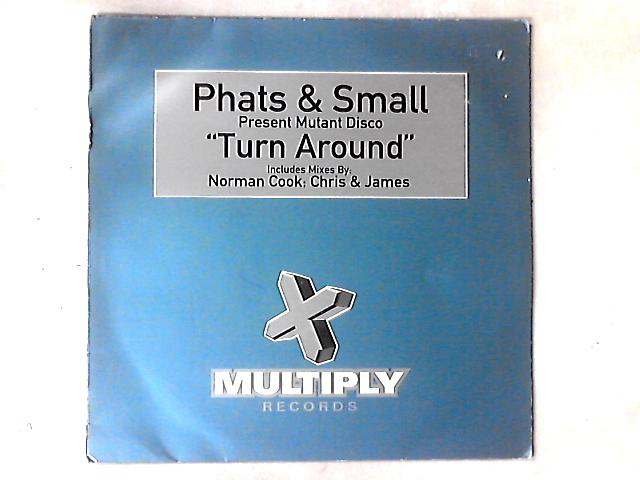 Turn Around 12in by Phats & Small