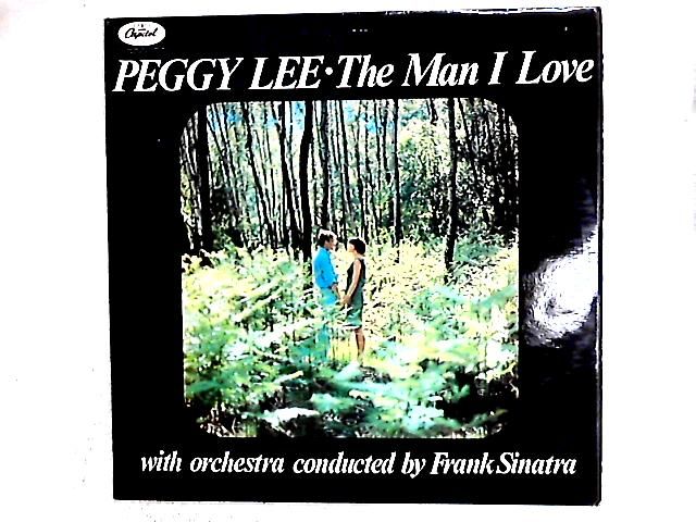 The Man I Love LP by Peggy Lee