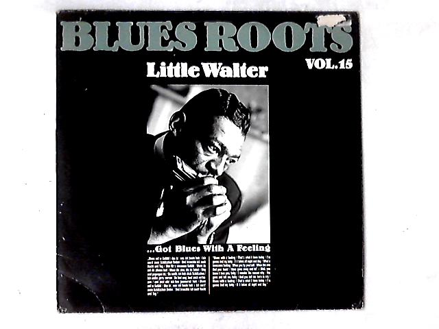 ...Got Blues With A Feeling LP COMP By Little Walter