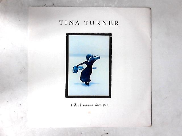 I Don't Wanna Lose You 12in By Tina Turner
