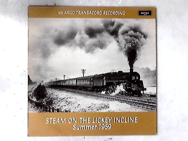 Steam On The Lickey Incline Summer 1959 LP by No Artist