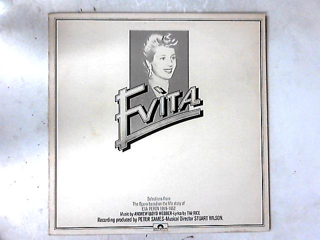 Evita: Selections From The Opera Based On The Life Story Of Eva Peron 1919-1952 LP By Various