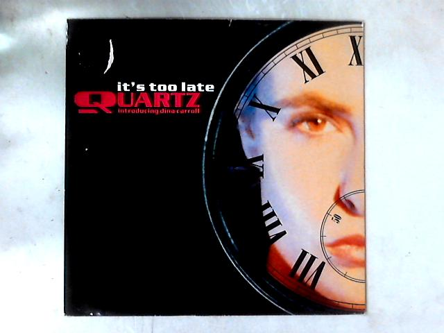 It's Too Late 12in By Quartz (2)