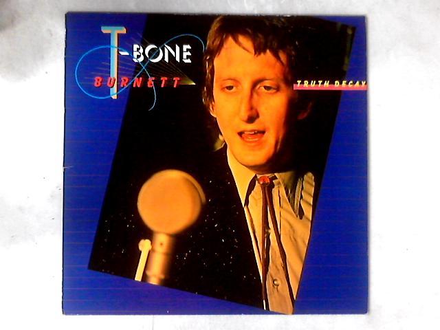 Truth Decay LP By T-Bone Burnett