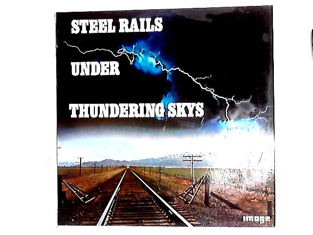 Steel Rails Under Thundering Skys LP By Brad Miller