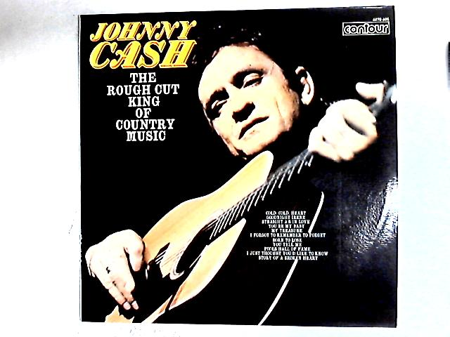 The Rough Cut King Of Country Music Comp by Johnny Cash