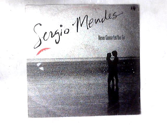 Never Gonna Let You Go 12in By Sérgio Mendes