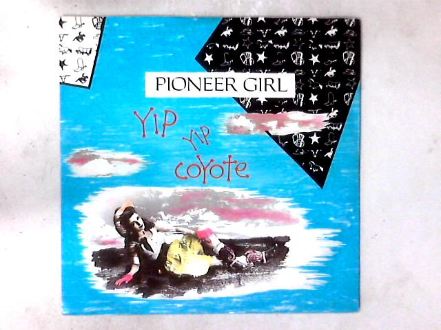 Pioneer Girl 12in By Yip Yip Coyote