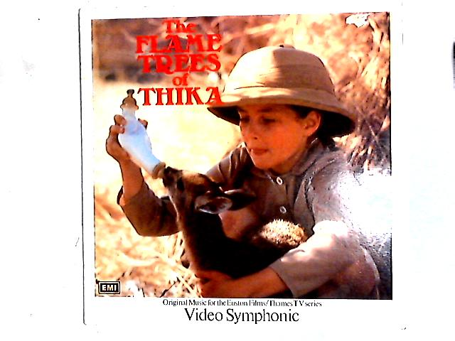 The Flame Trees Of Thika LP By Video Symphonic