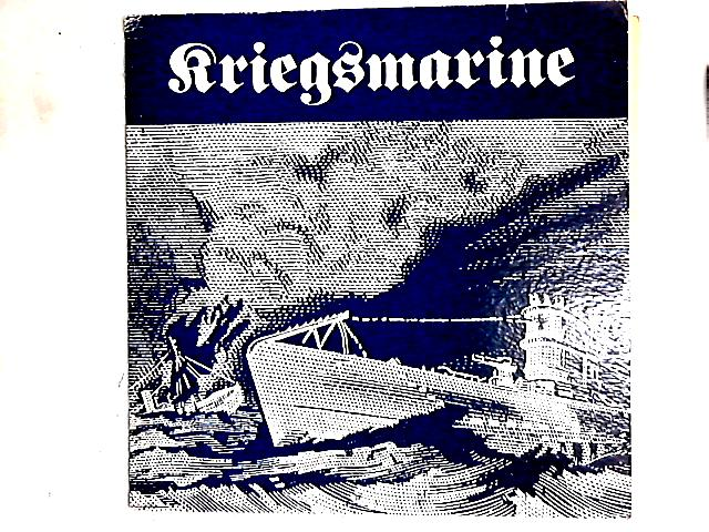 Kriegsmarine - War Songs And Marches Of The German Navy, 1935-45 Comp by Various