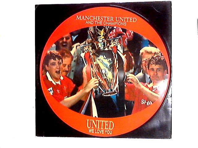 United (We Love You) 12in Pic Disc By Manchester United Football Team