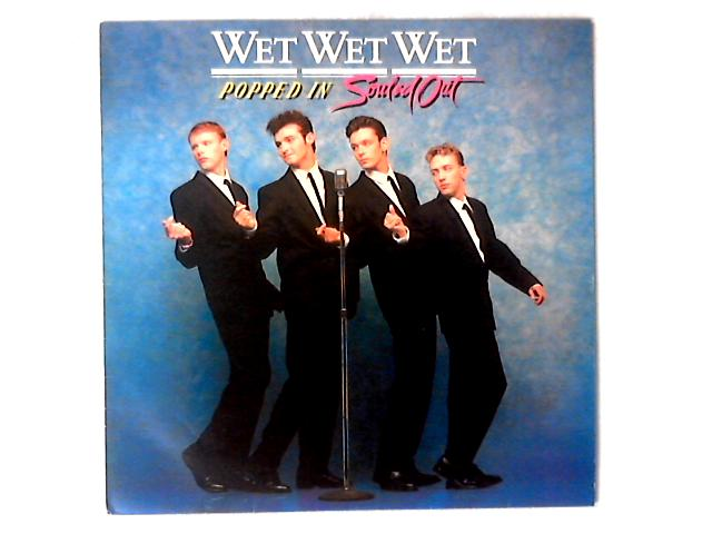 Popped In Souled Out LP by Wet Wet Wet