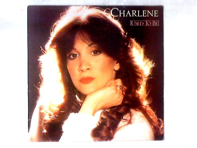 Used To Be LP by Charlene