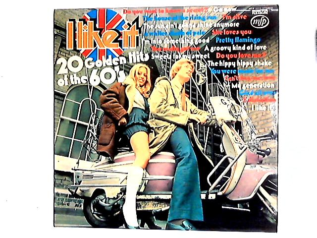 I Like It - 20 Golden Hits Of The 60's Comp By Unknown Artist