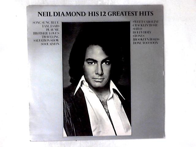 His 12 Greatest Hits LP COMP By Neil Diamond