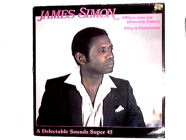 Where Were You (Heavenly Father) / Try To Understand 12in By James Simon