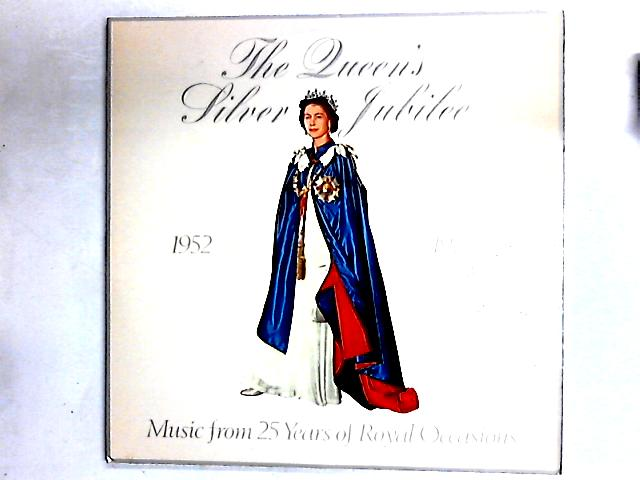 Music From 25 Years Of Royal Occasions (A Recorded Souvenir) (1952-1977) 2LP Gat By The Queen's Silver Jubilee